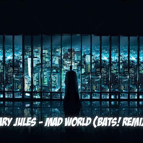Gary Jules - Mad World (Bats Remix)