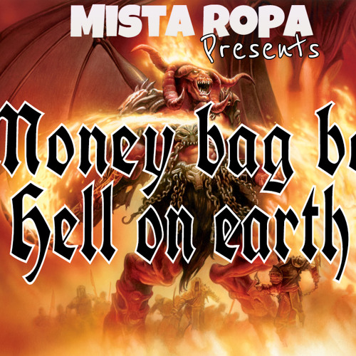 Money Bag Boi-Hell On Earth