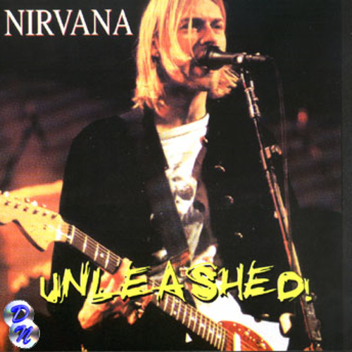 Nirvana - Frances Farmer Will Have Her Revenge On Seattle (Unleashed)