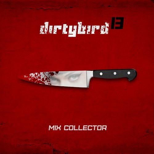 Dirty Bird 13 - Cunt Collector