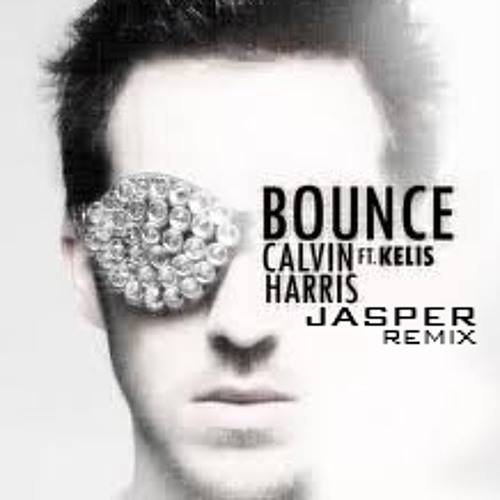 Calvin Harris ft Kelis - Bounce (Jasper Remix)