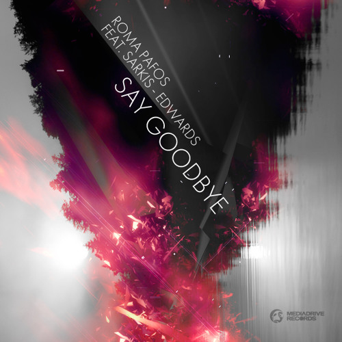 Roma Pafos feat. Sarkis Edwards - Say Goodbye (Original Radio Edit) --- Free download