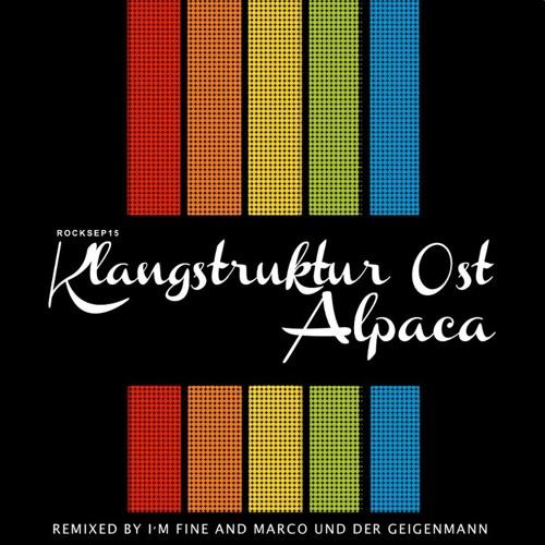 Klangstruktur Ost - Alpaca (Marco und der Geigenmann Remix) - [ROCKSEP15]