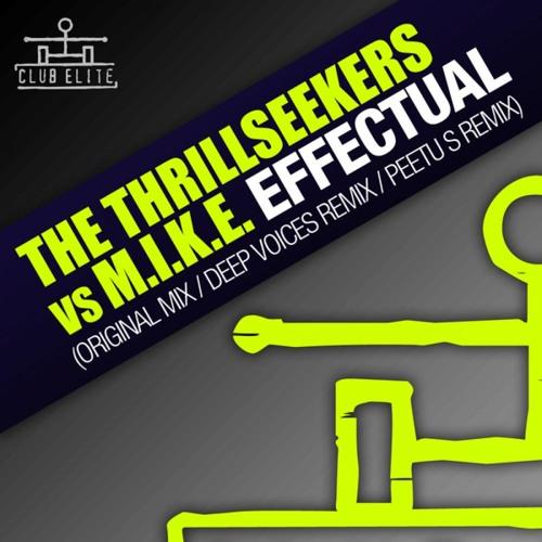 The Thrillseekers Vs M.I.K.E - Effectual