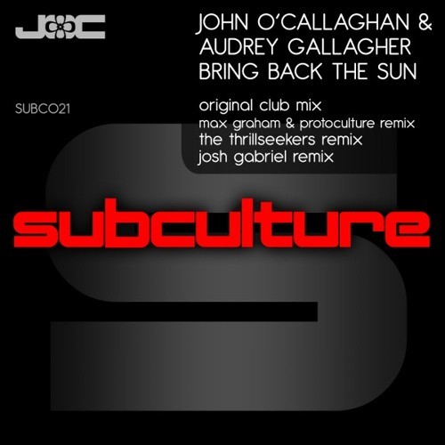 John O'Callaghan Ft. Audrey Gallgher - Bring Back The Sun (The Thrillseekers Remix)