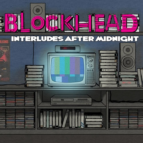 Blockhead - 'Interludes After Midnight' (Album Minimix)