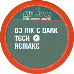 Mr. Jack - Only House Muzik (NiK C DarkTech Remake)