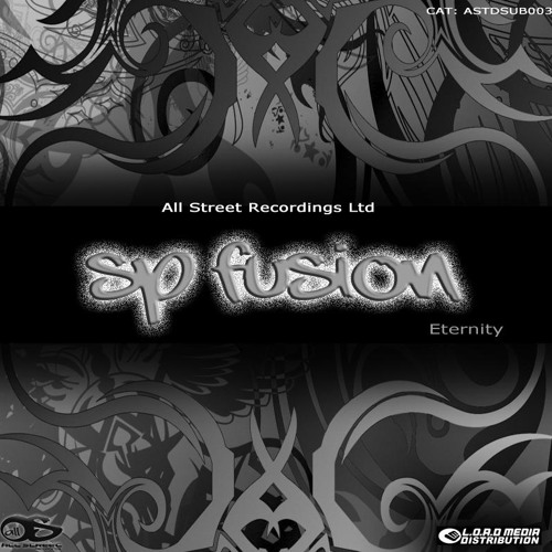 SP Fusion - Eternity (All Street Recordings)