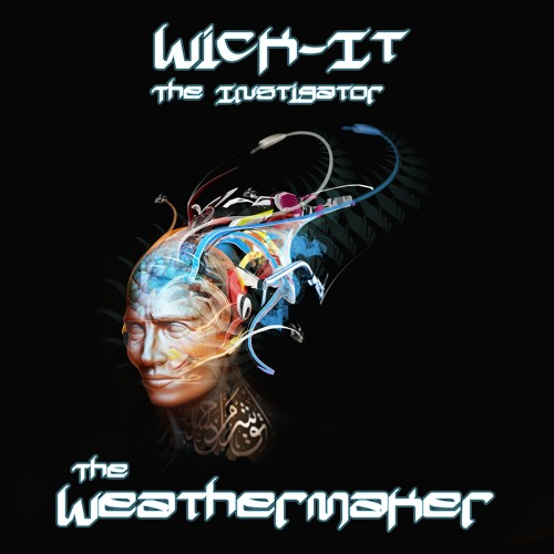 Wick-it the Instigator - The Weathermaker EP