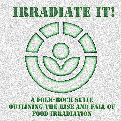 """""""A Gross, Gross Failure"""" (Irradiate It!) [2012]"""