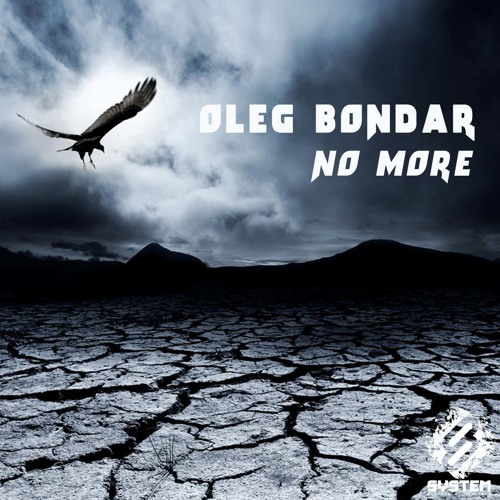 Oleg Bondar - No More // Coming to Beatport May 25th on SYSTEM Recordings