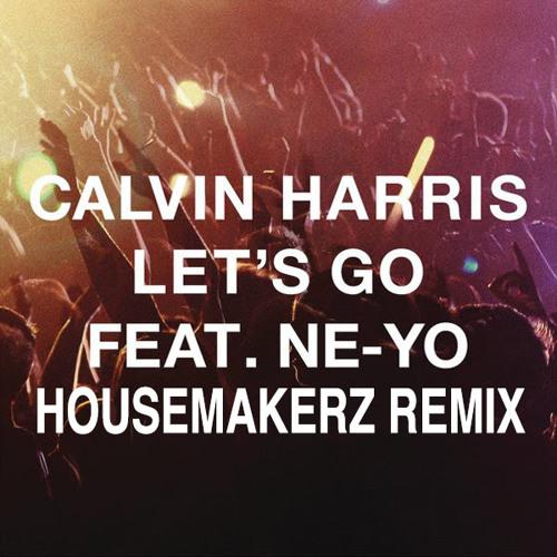 Calvin Harris Ft. Ne-Yo - Let's Go (Housemakerz Remix)