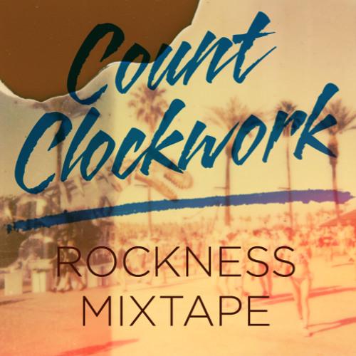 THE OFFICIAL ROCKNESS 2012 MIXTAPE | Count Clockwork