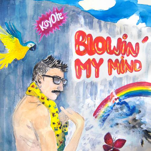 Blowin My Mind