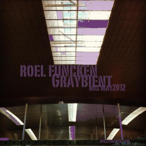 RoelFuncken_GraybientmixMay2012