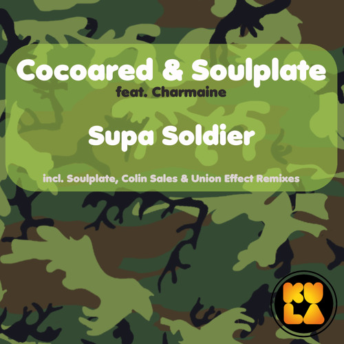 Cocoard & Soulplate ft Charmaine - Supa Soldier (incl. Colin Sales & Union Effect Remixes)