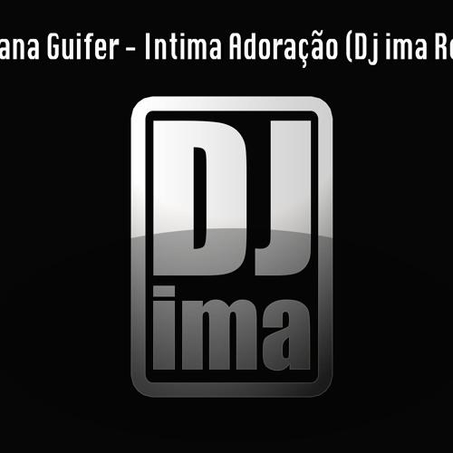 Luciana Guifer - Intima Adoração (Dj ima Remix)