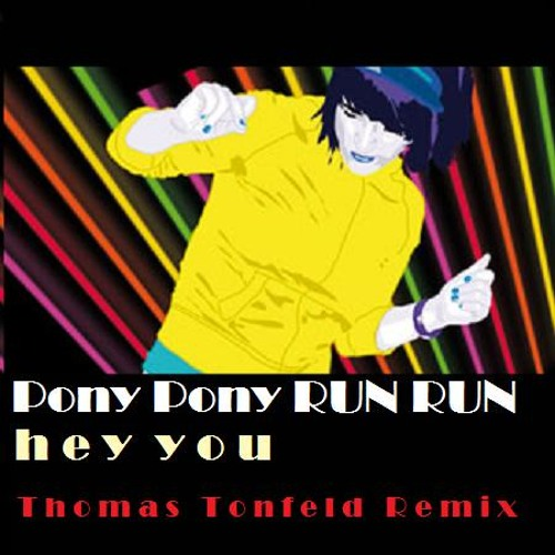 "Pony Pony Run Run - ""Hey You"" (Thomas Tonfeld's ''Discolicious'' Remix)"