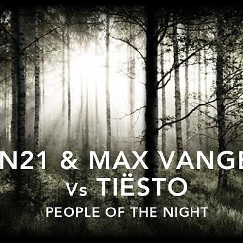 AN21 & Max Vangeli Vs Tiesto- People Of The Night