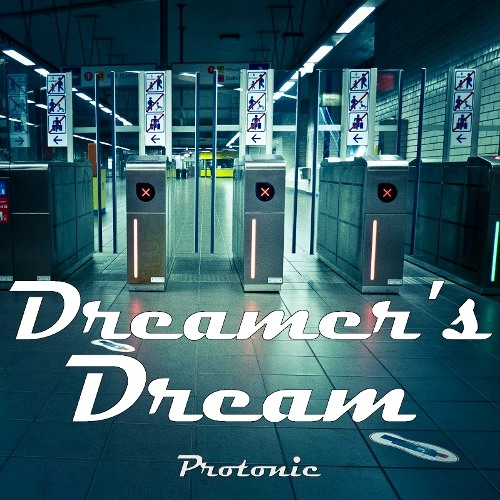 Protonic - Dreamer's Dream (Original) [Mastered]