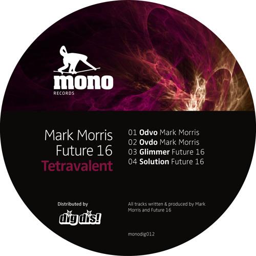 Mark Morris / Future16 - Tetravalent Ep [monodig012]