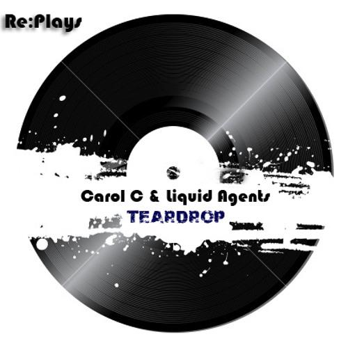 Teardrop (Carol C & Liquid Agents)
