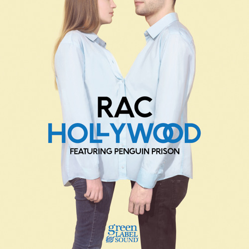 "RAC - ""Hollywood (featuring Penguin Prison)"""