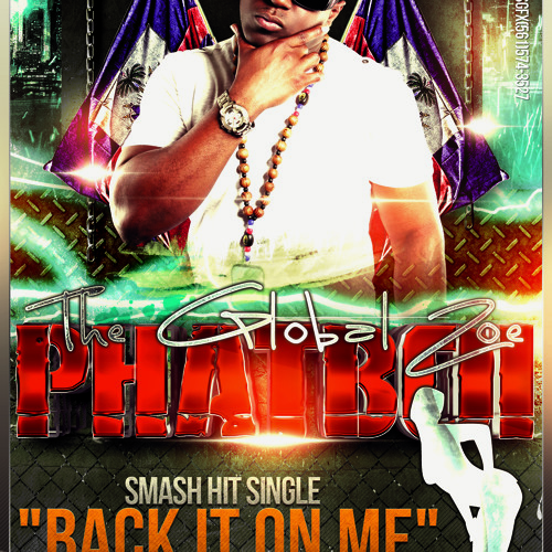 The Global Zoe (Phatboi) feat. VI Jah - Back It On Me