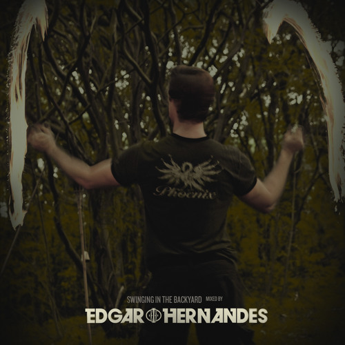 Swinging in the backyard - mixed by Edgar Hernandes