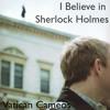I Believe in Sherlock Holmes (original)