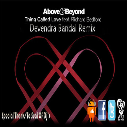 Above & Beyond - Thing Called Love (Devendra Bandal Mix)
