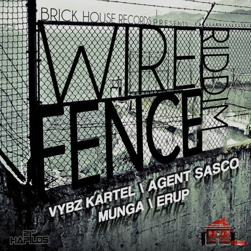 WIRE FENCE RIDDIM MIX - BRICKHOUSE RECORDS may 2012