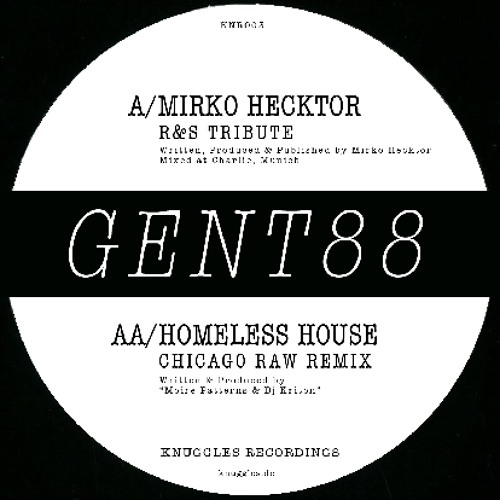HOMELESS HOUSE - GENT 88 (Chicago Raw Remix) - KNUGGLES RECORDINGS