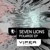 Seven Lions - Polarized (Ft. Shaz Sparx)