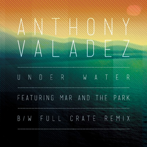 Anthony Valadez - Under Water ft. Mar (Full Crate Remix)