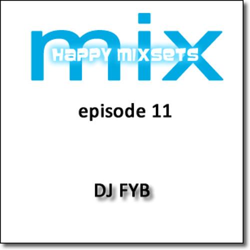 DJ FYB - Happy Mixsets - Episode 11