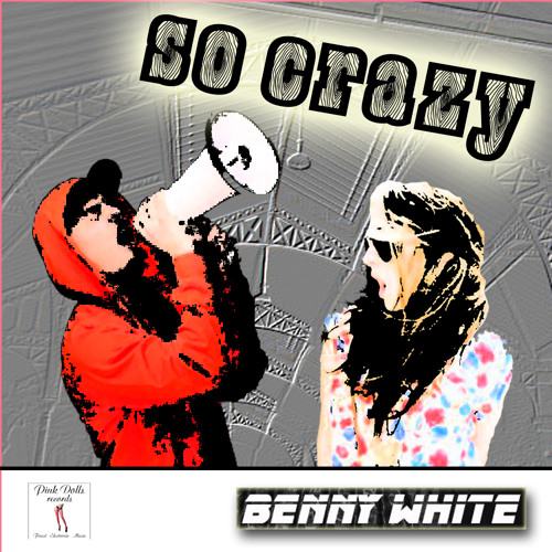 Benny WHITE - So crazy - Pink Dolls Records