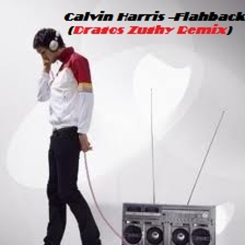 Calvin Harris - Flashback (Dragos Zughy Remix 2012)