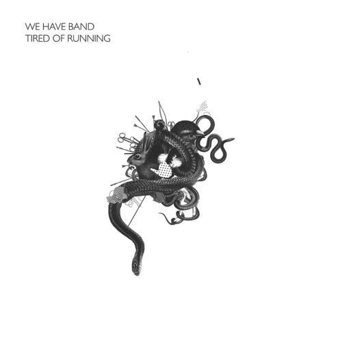 We Have Band - Tired Of Running