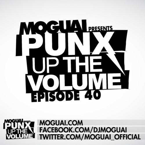 Moguai - Punx Up The Volume:040