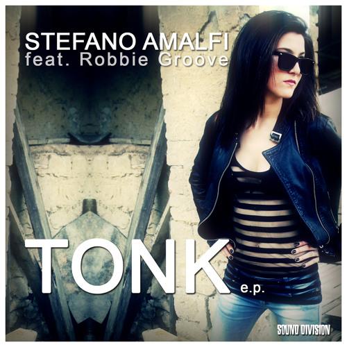 STEFANO AMALFI - TONK e.p. [Sound Division]
