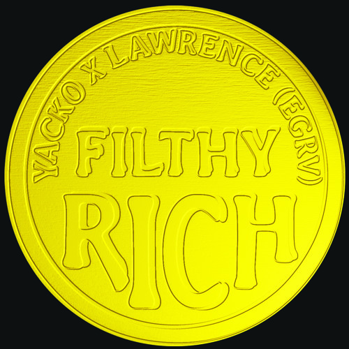 Yacko ft. Lawrence Philip - Filthy Rich (Original Version)