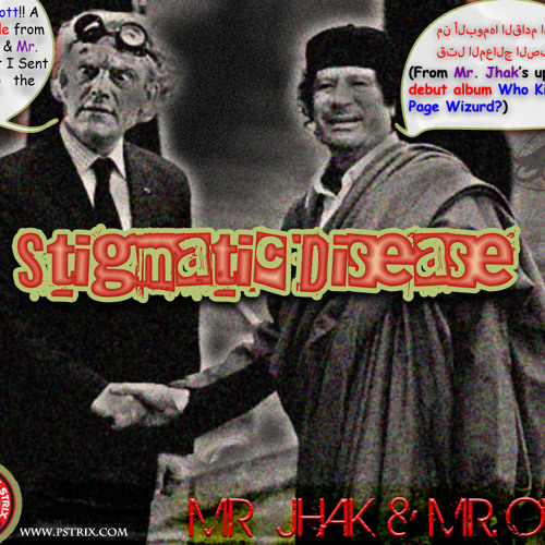 Mr. Jhak & Mr. Owl - Stigmatic Disease (www.mrjhak.com)