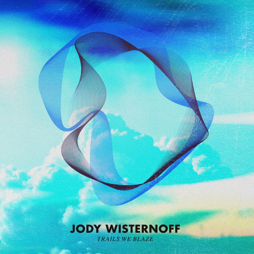 Jody Wisternoff - Trails We Blaze (Mini-mix)