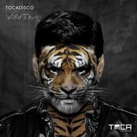 TOCADISCO - Wild Thing
