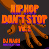 HIP HOP DONT STOP MIX VoL 2 By Dj Wash (Funk the System)