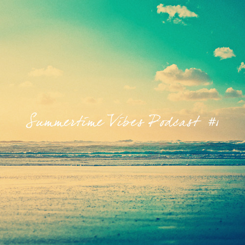 Summertime Vibes Podcast #1