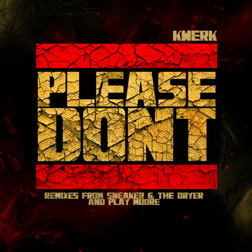 KWeRK - Please Don't **Out Now on Kick It Recordings**