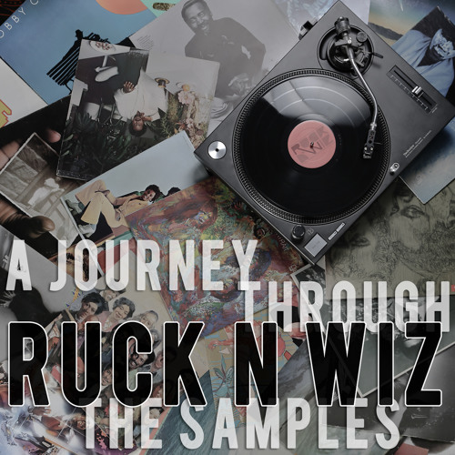 Ruck N' Wiz - A Journey Through The Samples