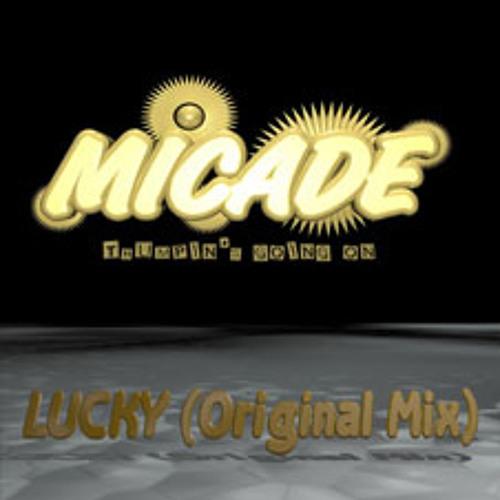 Micade - Lucky (Original mix)